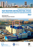 International Conference on Fast Reactors and Related Fuel Cycles: Next Generation Nuclear Systems for Sustainable Development FR17, Yekaterinburg, Russian Federation, 26–29 June 2017