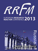 The European Research Reactor Conference (RRFM-2013), St. Petersburg, Russian Federation, 21-25 April, 2013