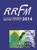 European Research Reactor Conference (RRFM 2014), Ljubljana, Slovenia, 30 March – 3 April 2014