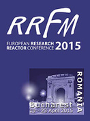 Evropean Research Reactors Conference (RRFM 2015), Bucharest, Romania, 19-23 April, 2015