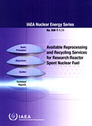 Available Reprocessing and Recycling Services for Research Reactor Spent Nuclear Fuel, IAEA, 2017